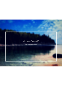 Are big dreams the only dreams